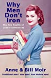 img - for Why Men Don't Iron: The New Reality of Gender Differences book / textbook / text book