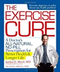 The Exercise Cure: A Doctor's All-Nat...