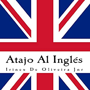 Atajo Al Inglés: Aprende inglés de la manera inteligente. Audiobook