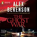 The Ghost War (       UNABRIDGED) by Alex Berenson Narrated by George Guidall