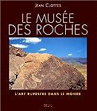 echange, troc Jean Clottes - Le musée des roches