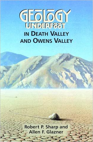 Geology Underfoot in Death Valley and Owens Valley