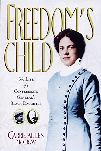 Freedom's Child: The Life of a Confederate General's Black Daughter