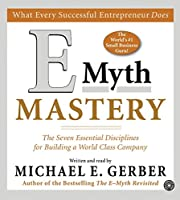 E-Myth Mastery CD: The Seven Essential Disciplines for Building a World-Class Company
