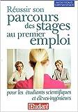 echange, troc Nicole Segaud - Réussir son parcours des stages au premier emploi pour les étudiants scientifiques & élèves ingénieurs