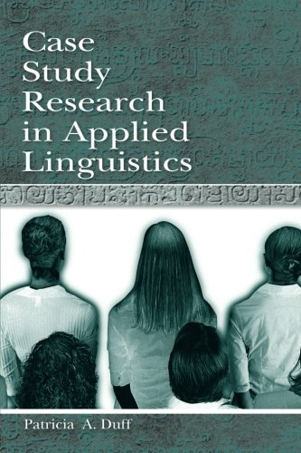 Case Study Research in Applied Linguistics (Second Language Acquisition Research Series)