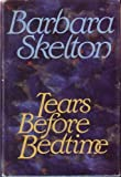 img - for Tears Before Bedtime by Barbara Skelton (1987-09-17) book / textbook / text book