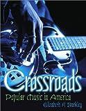 Crossroads: Popular Music in America