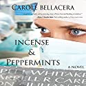Incense & Peppermints Audiobook by Carole Bellacera Narrated by Angie Hickman