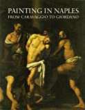 img - for Painting in Naples, 1606-1705: From Caravaggio to Giordano book / textbook / text book