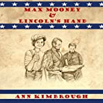 Max Mooney & Lincoln's Hand: Volume 1 | Ann Kimbrough