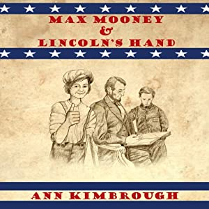 Max Mooney & Lincoln's Hand: Volume 1 | [Ann Kimbrough]