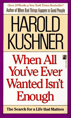 When All You Ever Wanted Isn't Enough, Kushner,Harold