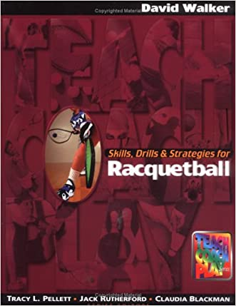 Skills, Drills & Strategies for Racquetball