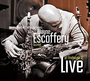 Wayne Escoffery -Live At Firehouse 12 cover