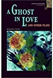 Oxford Bookworms Playscripts: Stage 1: 400 Headwords A Ghost in Love and Other Plays (0194228541) by Dean, Michael