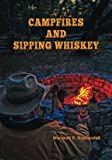 Search : Campfires and Sipping Whiskey: Down the Dusty Road with Some Extraordinary People