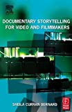 img - for Documentary Storytelling for Video and Filmmakers 1st edition by Curran Bernard, Sheila (2003) Paperback book / textbook / text book