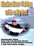 Search : Alaska River Fishing With A Fly Rod