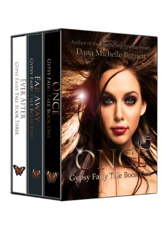 Dana Michelle Burnett - Gypsy Fairy Tale Series Box Set (Once, Far Away, and Ever After)