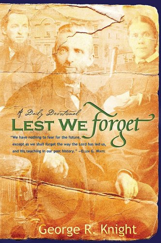 Lest We Forget: Daily Devotionals, George R. Knight