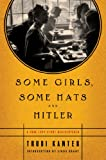 img - for Some Girls, Some Hats and Hitler: A True Love Story Rediscovered book / textbook / text book