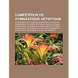 Comp Tition de Gymnastique Artistique: Championnat D'Afrique de Gymnastique Artistique, Championnat D'Europe de...