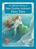 An  Illustrated Treasury of Hans Christian Andersen's Fairy Tales: The Little Mermaid, Thumbelina, the Princess and the Pea and Many More Classic Stor