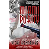 Miami Purity ~ Vicki Hendricks