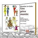 Une pièce montée | Livre audio Auteur(s) : Blandine Le Callet Narrateur(s) : Séverine Bordes, Christian Brouard, Kriss Goupil