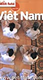 echange, troc Dominique Auzias, Jean-Paul Labourdette, Collectif - Le Petit Futé Viêt Nam
