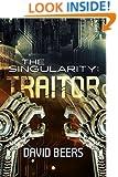 The Singularity: Traitor - A Thriller (The Singularity Series #2)