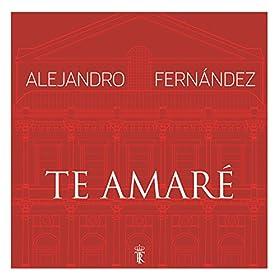 Te amar en vivo desde el teatro real for Alejandro fernandez en el jardin mp3