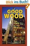 Good Wood: The Story of the Baseball Bat