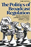 img - for The Politics of Broadcast Regulation book / textbook / text book