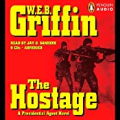 The Hostage: A Presidential Agent Novel | [W. E. B. Griffin]