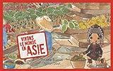 """Afficher """"Vivons le monde en Asie"""""""