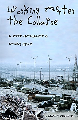 Working After the Collapse: A Post-Apocalyptic Story Cycle