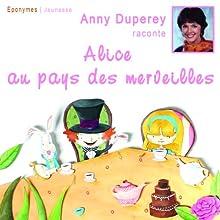 Alice au pays des merveilles | Livre audio Auteur(s) : Lewis Carroll Narrateur(s) : Anny Duperey