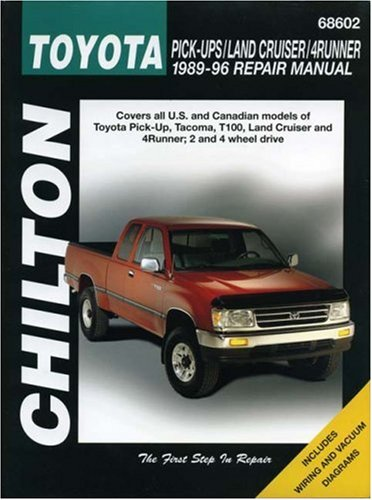 Toyota: Pick-Ups/Land Cruiser/4Runner 1989-96 (Chilton's Total Car Care Repair Manuals)