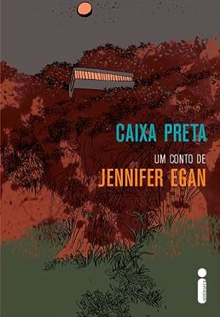 Amazon.com: Caixa preta (Portuguese Edition) eBook: Jennifer Egan