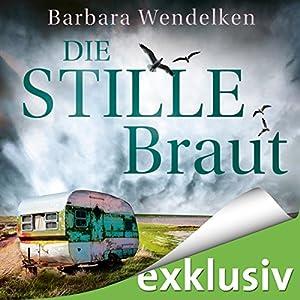 Die stille Braut (Martinsfehn-Krimi 2) Hörbuch von Barbara Wendelken Gesprochen von: Jürgen Holdorf