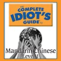 The Complete Idiot's Guide to Chinese, Level 1 Audiobook by  Linguistics Team Narrated by  Linguistics Team