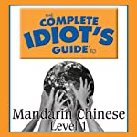 The Complete Idiot's Guide to Chinese, Level 1  by Linguistics Team Narrated by Linguistics Team
