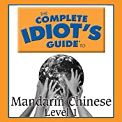 The Complete Idiot's Guide to Chinese, Level 1 | Linguistics Team