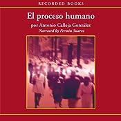 El Processo humano [The Human Process (Texto Completo)] | [Antonio Calleja Gonzalez]