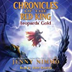 Leopards' Gold: Chronicles of the Red King #3 (       UNABRIDGED) by Jenny Nimmo Narrated by John Keating