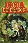 L'oeil du dragon : Intégrale 2 (tome 3 et 4)