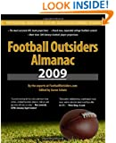 Football Outsiders Almanac 2009: The Essential Guide to the 2009 NFL and College Football Seasons