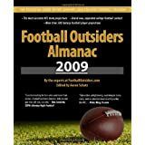 Football Outsiders Almanac 2009: The Essential Guide to the 2009 NFL and College Football Seasons ~ Doug Farrar